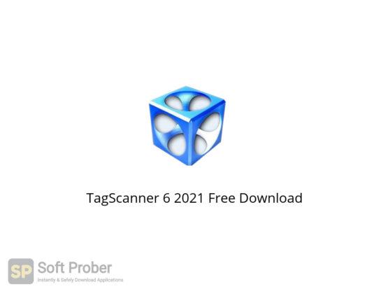 TagScanner 6 2021 Free Download-Softprober.com