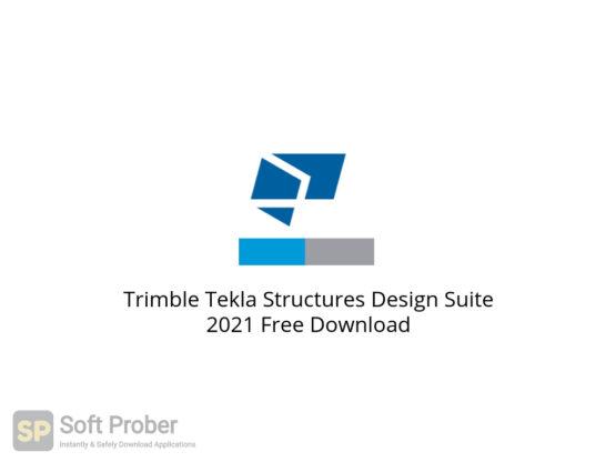 Trimble Tekla Structures Design Suite 2021 Free Download-Softprober.com