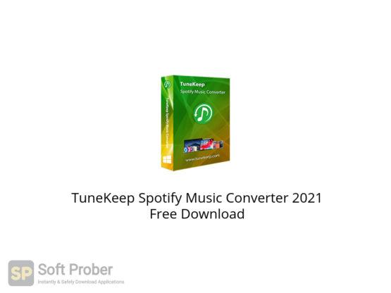 TuneKeep Spotify Music Converter 2021 Free Download-Softprober.com