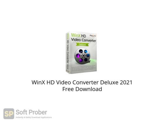 WinX HD Video Converter Deluxe 2021 Free Download-Softprober.com