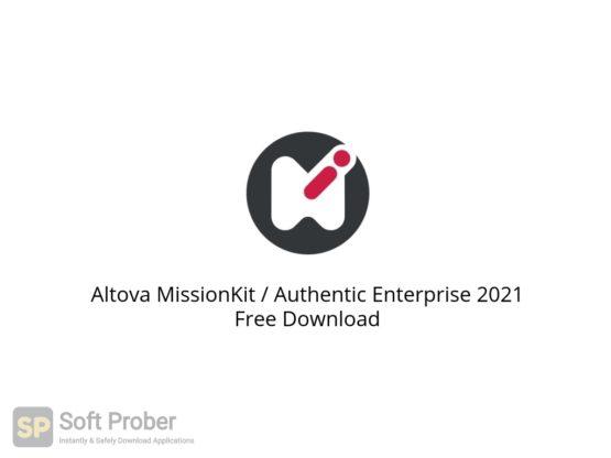 Altova MissionKit Authentic Enterprise 2021 Free Download-Softprober.com