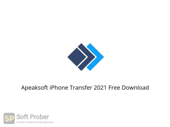 Apeaksoft iPhone Transfer 2021 Free Download Softprober.com