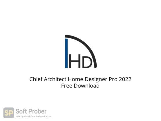 Chief Architect Home Designer Pro 2022 Free Download Softprober.com