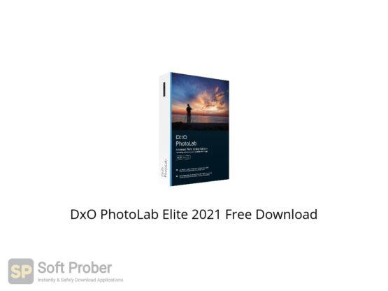DxO PhotoLab Elite 2021 Free Download Softprober.com