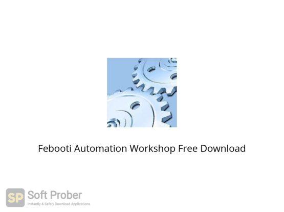 Febooti Automation Workshop 2021 Free Download Softprober.com