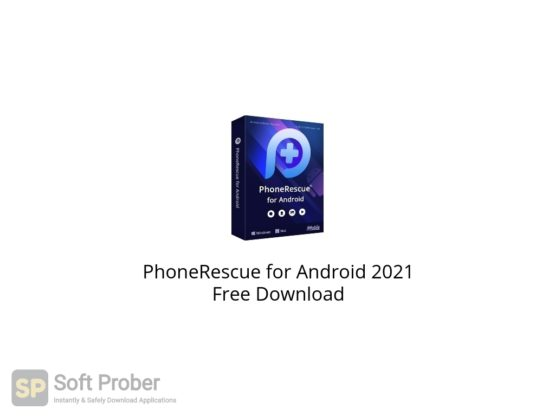 PhoneRescue for Android 2021 Free Download-Softprober.com