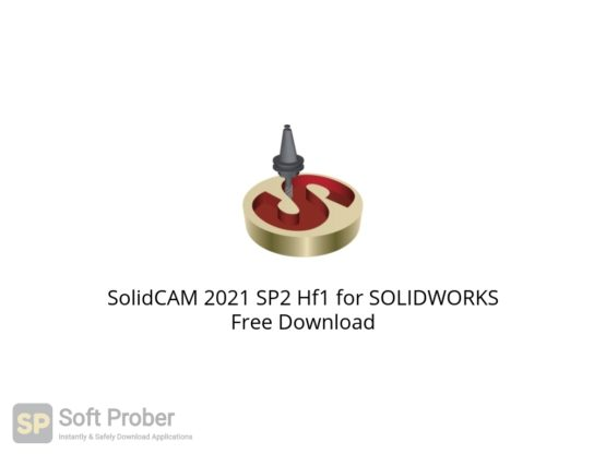 SolidCAM 2021 SP2 Hf1 for SOLIDWORKS Free Download-Softprober.com