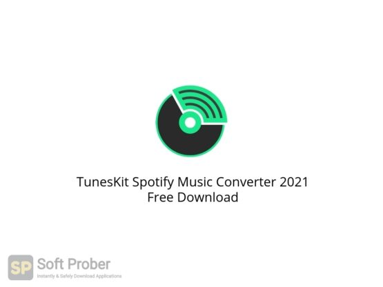 TunesKit Spotify Music Converter 2021 Free Download Softprober.com