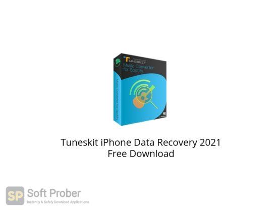 Tuneskit iPhone Data Recovery 2021 Free Download Softprober.com