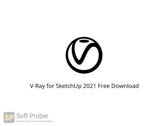 V Ray for SketchUp 2021 Free Download-Softprober.com