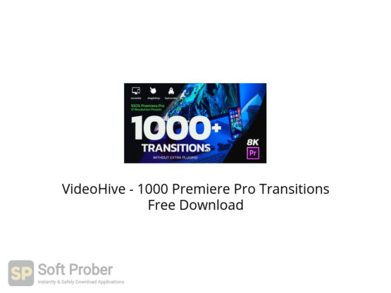 VideoHive 1000 Premiere Pro Transitions Free Download-Softprober.com
