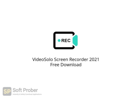 VideoSolo Screen Recorder 2021 Free Download Softprober.com