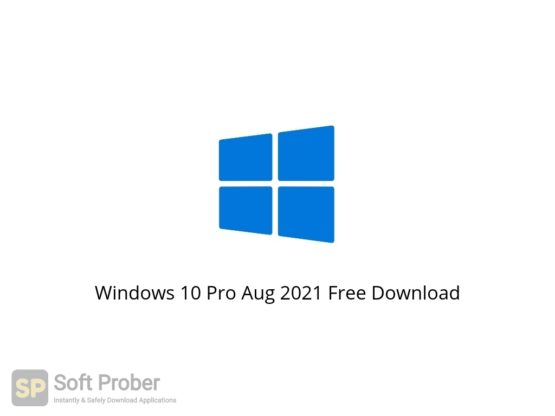 Windows 10 Pro Aug 2021 Free Download Softprober.com