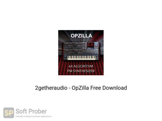 2getheraudio OpZilla Free Download Softprober.com
