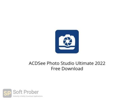 ACDSee Photo Studio Ultimate 2022 Free Download Softprober.com
