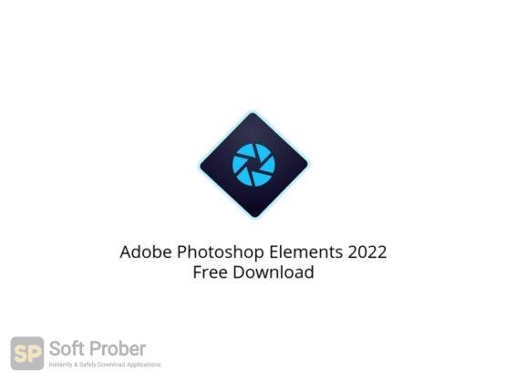 Adobe Photoshop Elements 2022 Free Download Softprober.com