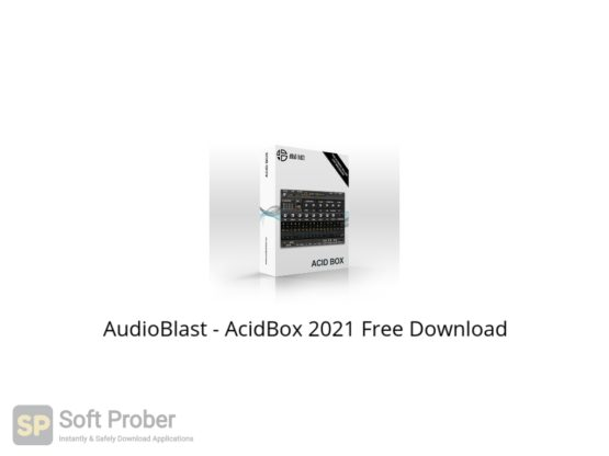 AudioBlast AcidBox 2021 Free Download Softprober.com
