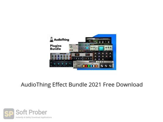 AudioThing Effect Bundle 2021 Free Download Softprober.com