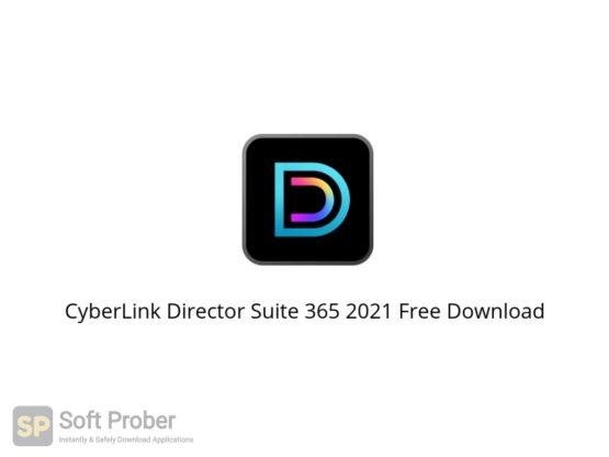 CyberLink Director Suite 365 2021 Free Download Softprober.com
