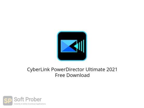 CyberLink PowerDirector Ultimate 2021 Free Download Softprober.com
