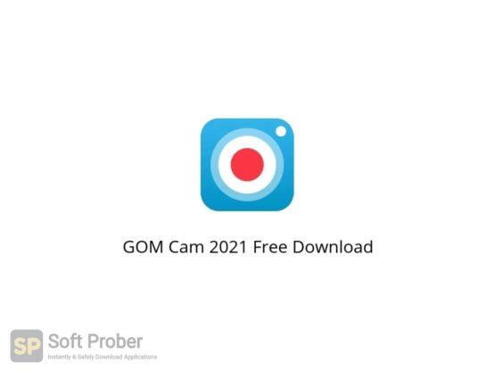 GOM Cam 2021 Free Download Softprober.com