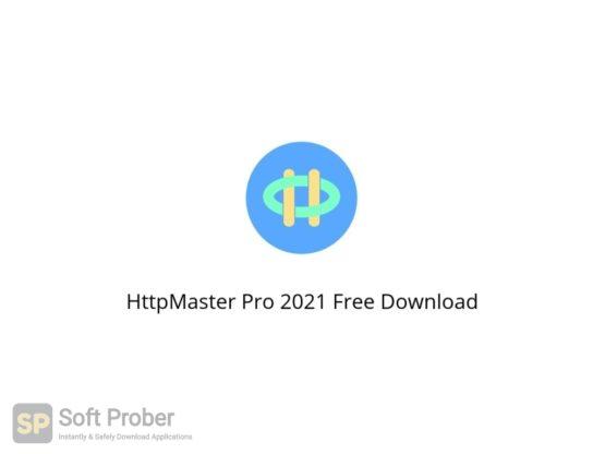 HttpMaster Pro 2021 Free Download Softprober.com