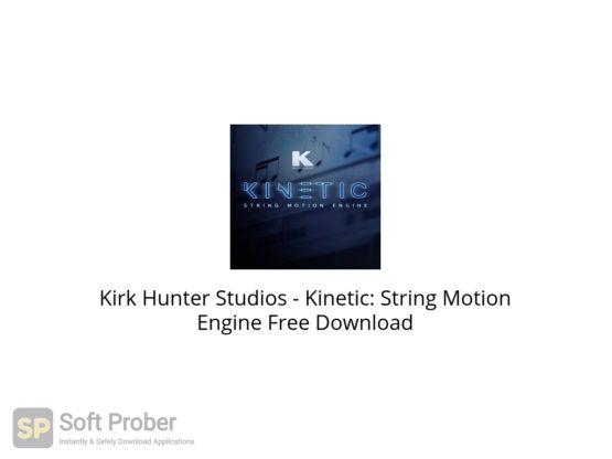 Kirk Hunter Studios Kinetic: String Motion Engine Free Download Softprober.com