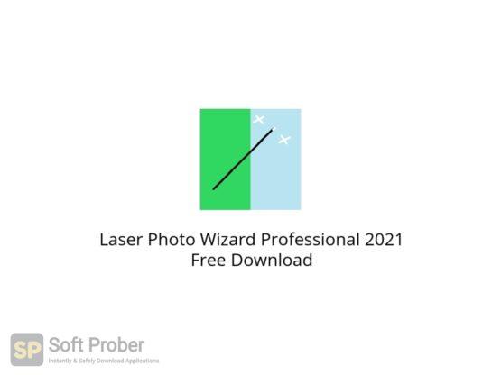 Laser Photo Wizard Professional 2021 Free Download Softprober.com