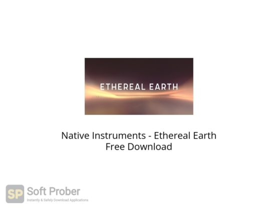 Native Instruments Ethereal Earth Free Download Softprober.com