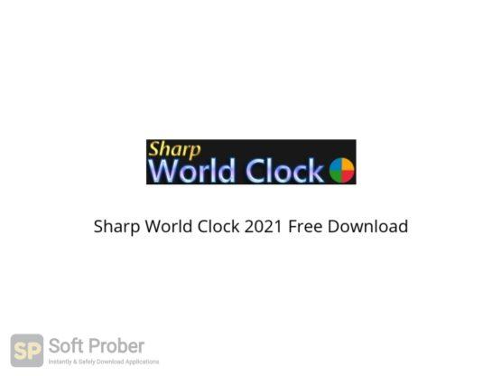 Sharp World Clock 2021 Free Download Softprober.com