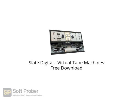 Slate Digital Virtual Tape Machines Free Download Softprober.com