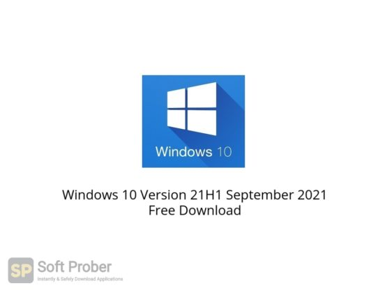 Windows 10 Version 21H1 September 2021 Free Download Softprober.com