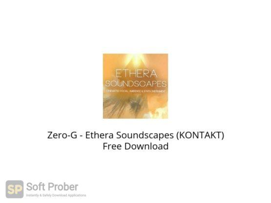 Zero G Ethera Soundscapes (KONTAKT) Free Download Softprober.com