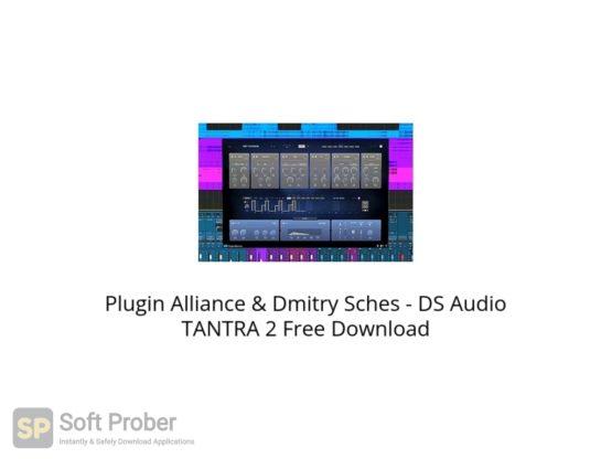Plugin Alliance & Dmitry Sches DS Audio TANTRA 2 Free Download Softprober.com